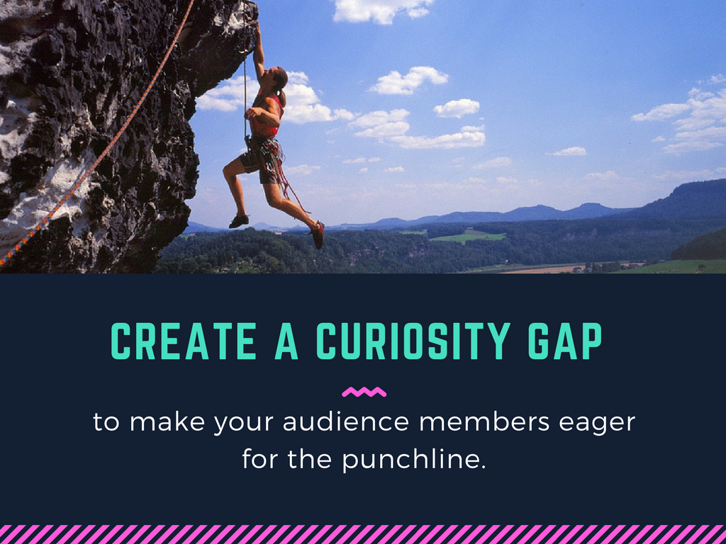Create a curiosity gap