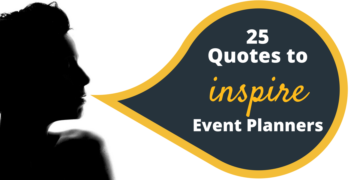 25 Quotes to inspire event planners | SpeakerHub