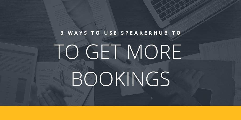 3 ways to use SpeakerHub to get more bookings