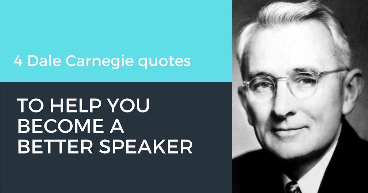 Dale Carnegie Quotes   Dale Carnegie Quotes To Help You Become A Better Speaker Speakerhub