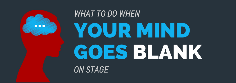 What to do when your mind  goes blank on stage