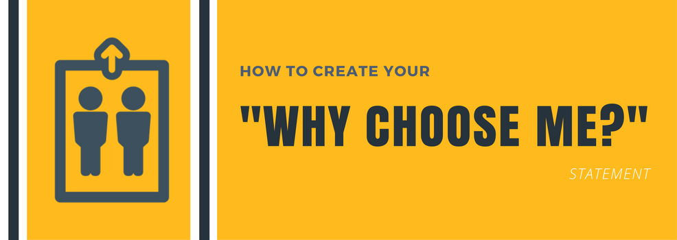"""How to create your elevator pitch and defining your """"Why choose me"""" statement"""