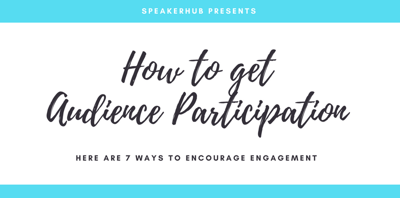 How to get your audience to participate