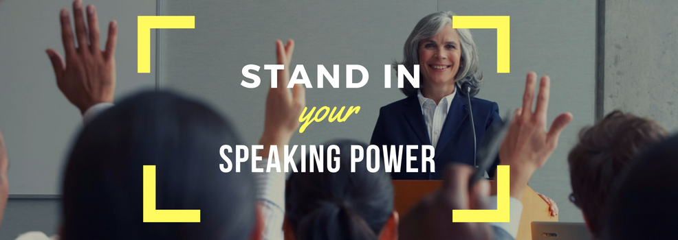 Stand in Your Speaking Power