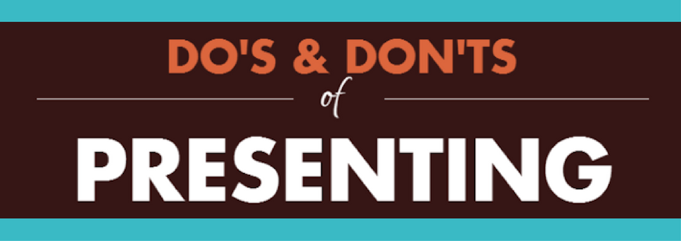 The Do's and Don'ts When Giving a Presentation