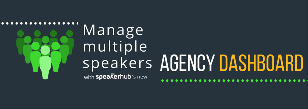 Manage Multiple Speakers:  New Agency Dashboard