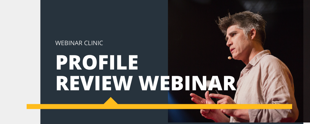 Live clinic: Profile review webinar