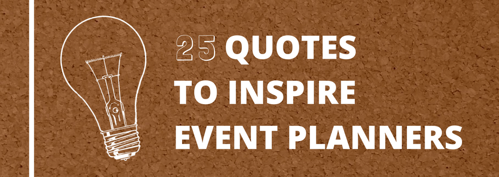 60 Quotes To Inspire Event Planners SpeakerHub Beauteous Quotes To Inspire