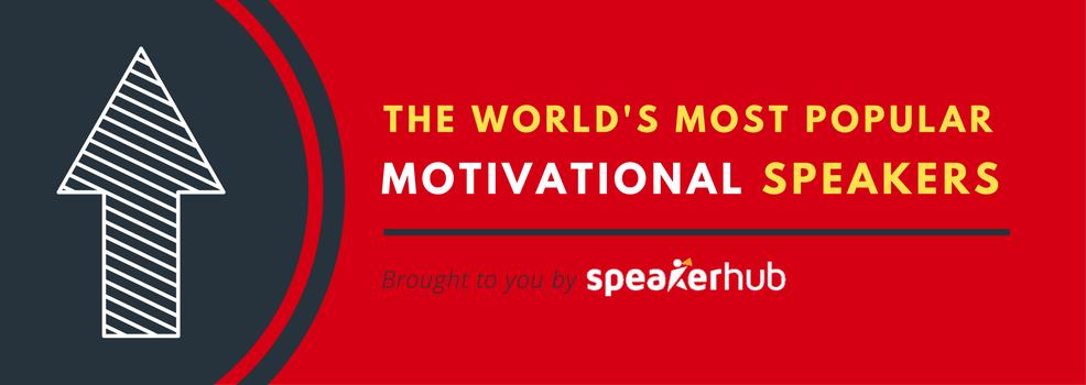 the world s top 50 most popular motivational speakers speakerhub