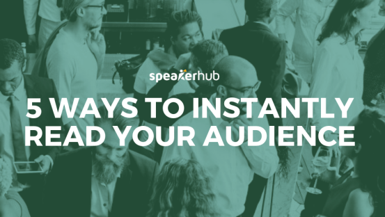 5 ways to instantly read your audience