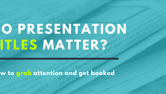 Do presentation titles matter? How to grab attention and get booked