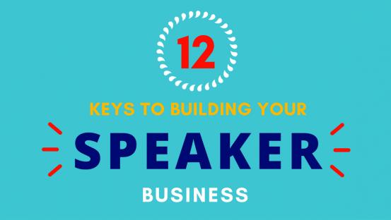 12 Keys to building your speaker business