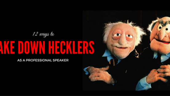 12 Ways to handle a heckler has a professional speaker
