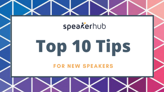 Top 10 tips for new speakers