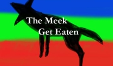 The Meek Get Eaten